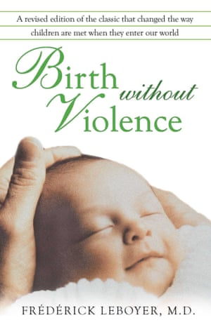 Birth Without Violence by Frédérick Leboyer