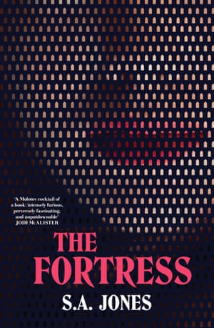 The Fortress by SA Jones, out in Australia in April 2018 through Echo Publishing.