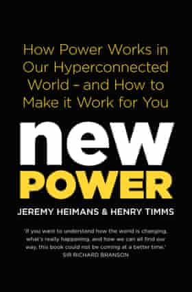 New Power by Jeremy Heimans and Henry Timms, out in Australia in April 2018 through Pan Macmillan