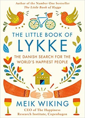 The Little Book of Lykke: The Danish Search for the World's Happiest People Meik Weiking: Penguin Life