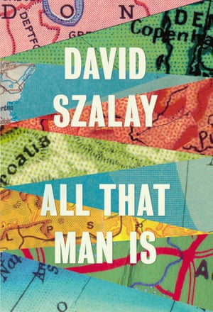 David Szalay -All That Man Is