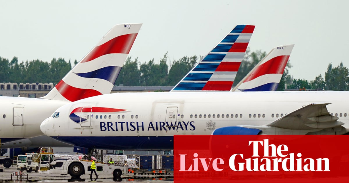 UK's CMA launches action against BA and Ryanair over refunds; China inflation rises – business live
