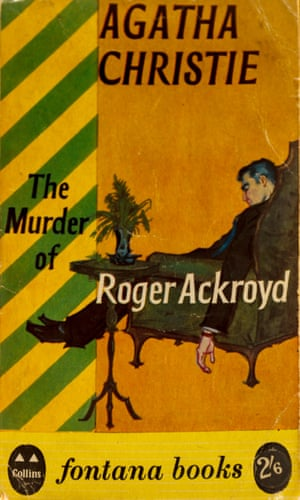 The Murder of Roger Ackroyd by Agatha Christie.