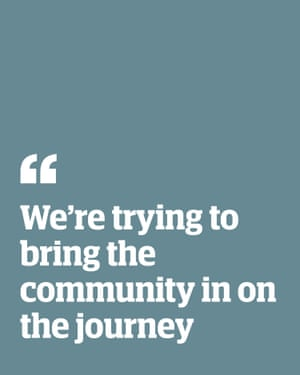 Quote: 'We're trying to bring the community in on the journey'