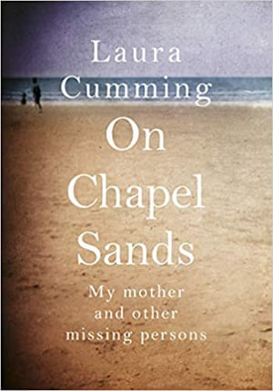 On Chapel Sands- My Mother and Other Missing Persons