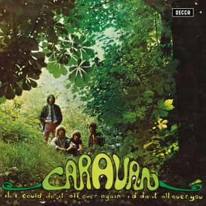 Caravan - If I Could Do It All Over Again, I'd Do It All Over You Caravan grew out of a group called The Wilde Flowers and I think there was that slight nod in the fact that they were in a field. Some of their sleeves got quite proggy after that. This is a sleeve that can be seen as a transition from the 60s to the 70s because it's still basically a portrait of the group, but the logo is starting to get a little way-out. You expect this to be an album of pastoral whimsy, which it is what you get