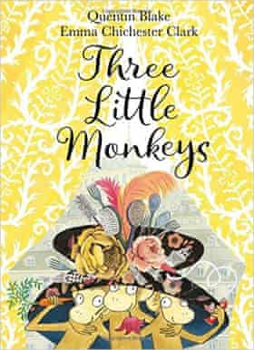 Three Little Monkeys by Quentin Blake and Emma Chichester Clark