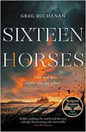 Greg Buchanan, Sixteen Horses