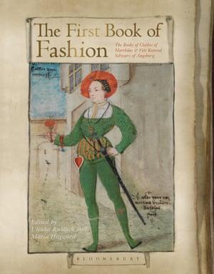 The First Book of Fashion edited by Ulinka Rublack, Maria Hayward, Jenny Tiramani