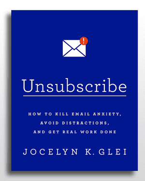 Unsubscribe: How to kill email anxiety