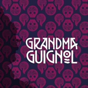 Grandma Guignol acast.com/grandmaguignol