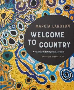 Marcia Langton's Welcome to Country ($39.99, Hardie Grant) is out now