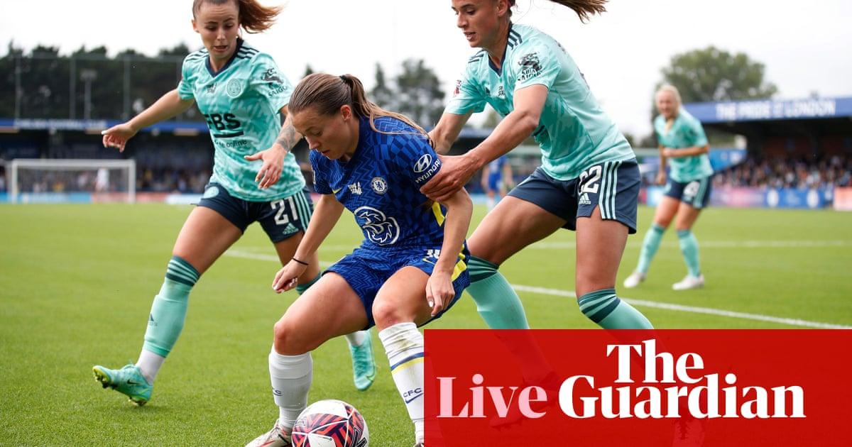 Chelsea v Leicester: Women's Super League – live!