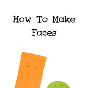 How to make faces