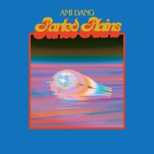 Ami Dang: Parted Plains album artwork