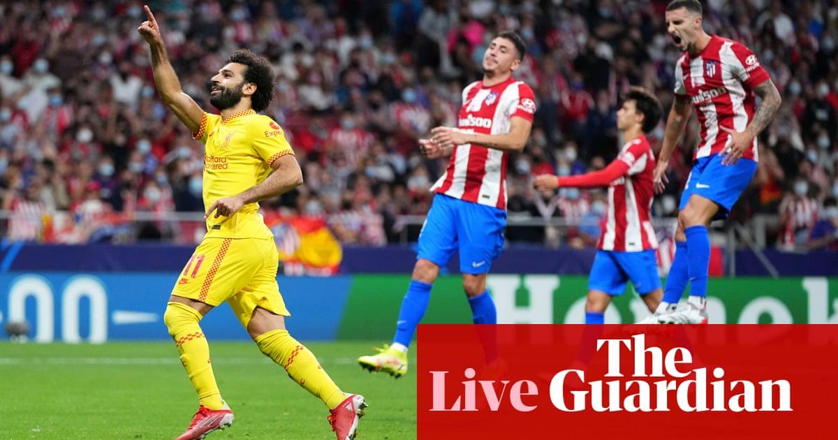 Atlético Madrid 2-3 Liverpool: Champions League – live!