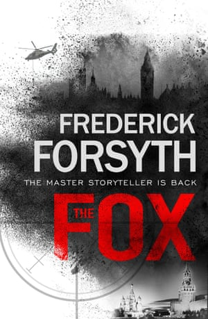 The Fox by Frederick Forsyth (Bantam Press, £20)