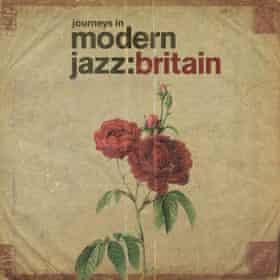 British Jazz Explosion: Journeys in Modern Jazz: Britain 1965-1972 album cover