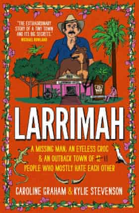 Cover image of the book Larrimah, by Caroline Graham and Kylie Stevenson