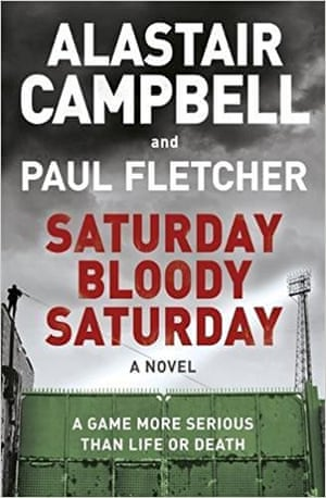 Saturday, Bloody Saturday by Alastair Campbell