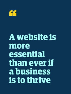 Quote: 'A website is more essential than ever if a business is to thrive'