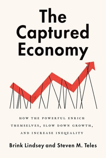 The Captured Economy by Brink Lindsey and Steven M. Teles, published by Oxford University Press