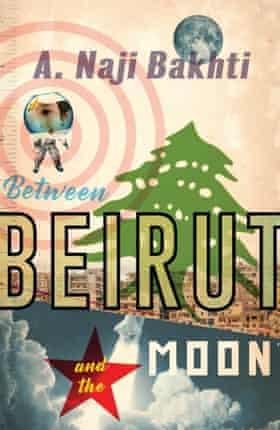 Between Beirut and the Moon by Naji Bakhti