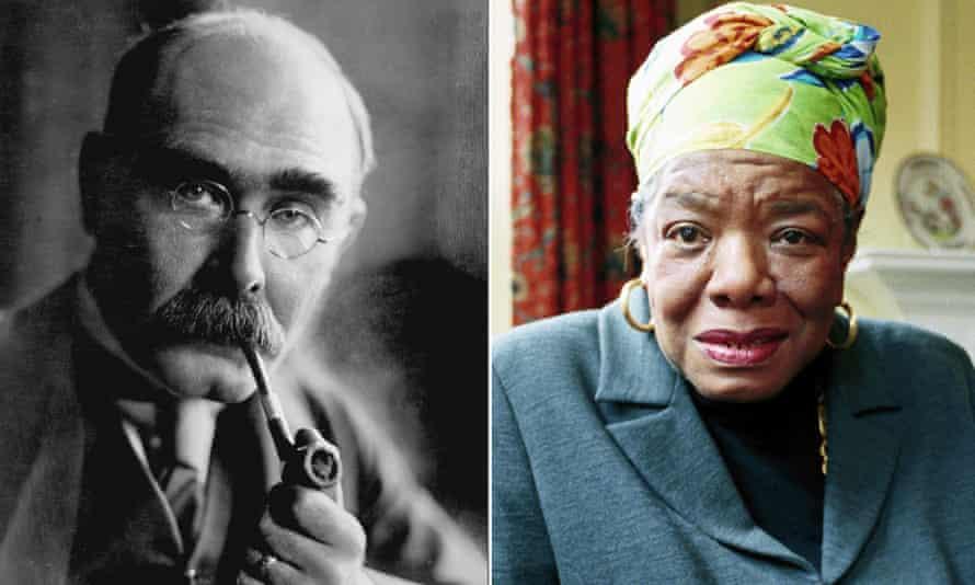 Rudyard Kipling and Maya Angelou.
