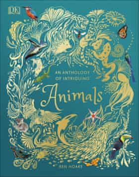 Anthology of Intriguing Animals by Ben Hoare.