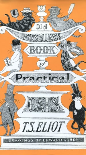 Old Possum's Book of Practical Cats by TS Eliot.