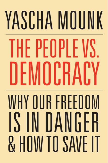 Yascha Mounk, The People vs. Democracy