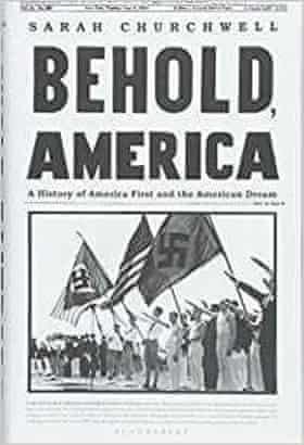 Behold, America- A History of America First and the American Dream