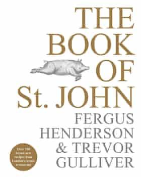 The Book of St John by Fergus Henderson & Trevor Gulliver.