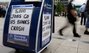 Evening Standard headline, 15 September 2008: 5,000 jobs go as banks crash