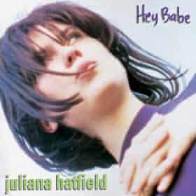Lost and found: Juliana Hatfield's Hey Babe album.