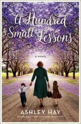 Cover image for A Hundred Small Lessons by Ashley Hay