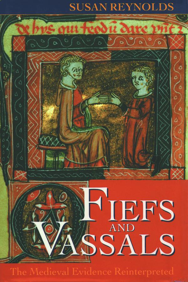 Susan Reynolds' Fiefs and Vassals, published in 1994.