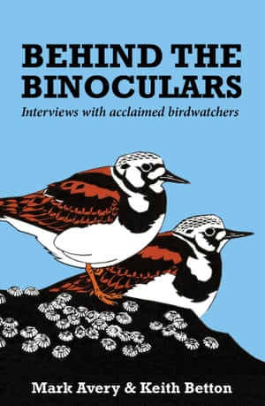 Behind the Binoculars by Mark Avery and Keith Betton