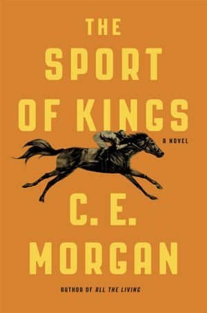 The Sport of Kings by CE Morgan (4th Estate)