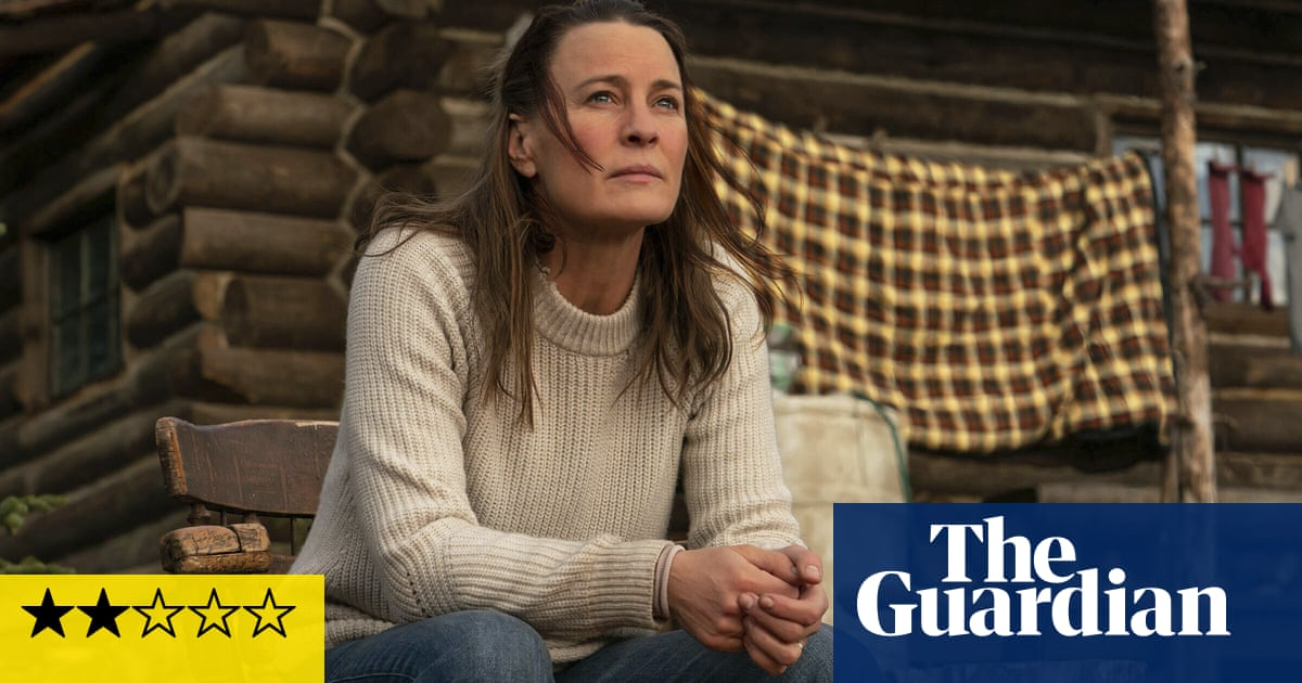 Land review – Robin Wright heads into the wild for tame drama