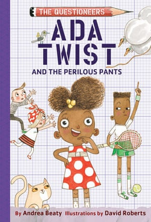 Ada Twist and the Perilous Pants, by Andrea Beaty, with illustrations by David Roberts