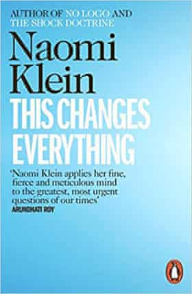 THIS CHANGES EVERYTHING- CAPITALISM VS THE CLIMATE by Naomi Klein