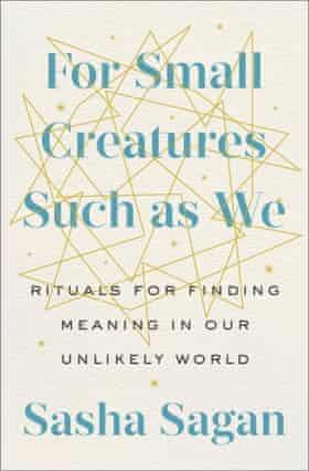 For Small Creaturse Such As We by Sasha Sagan