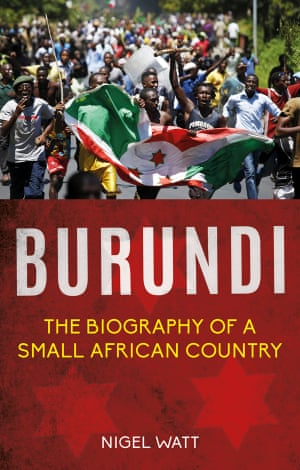 Burundi: Biography of a Small African Country by Nigel Watt: book cover