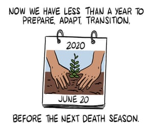 Now we have less than a year to prepare, adapt, transition, before the next death season.