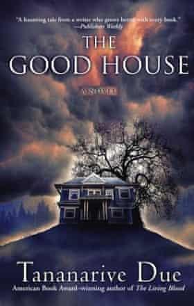 Tananarive Due's The Good House