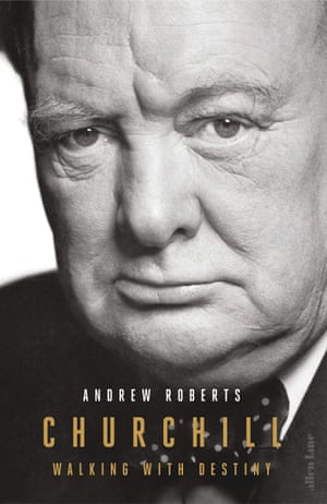Churchill- Walking with Destiny by Andrew Roberts