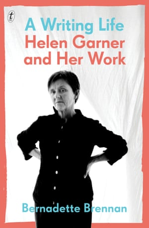 Cover image for A Writing Life: Helen Garner and Her Work by Bernadette Brennan