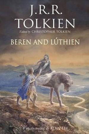 Beren and Lúthien by JRR Tolkien, edited by Christopher Tolkien (Harper Collins, £20)
