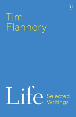 Cover image for Life: Selected Writings by Tim Flannery